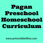 Pagan Preschool Homeschool Curriculum
